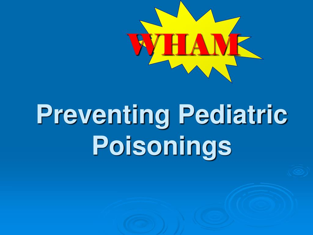 Preventing Pediatric Poisonings