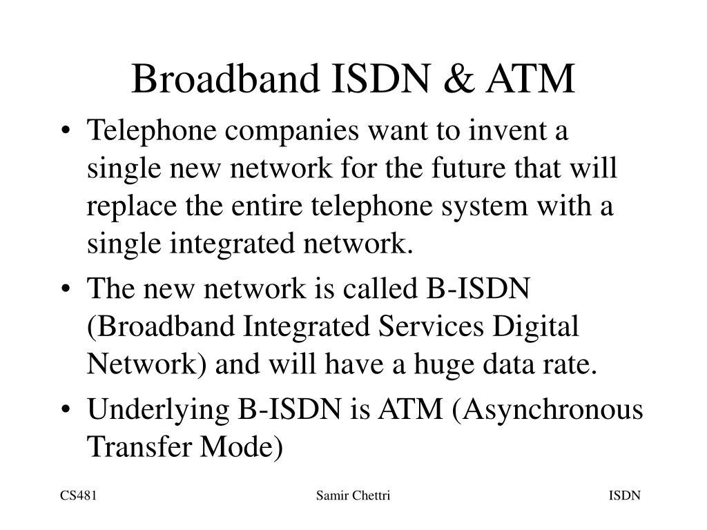Broadband ISDN & ATM