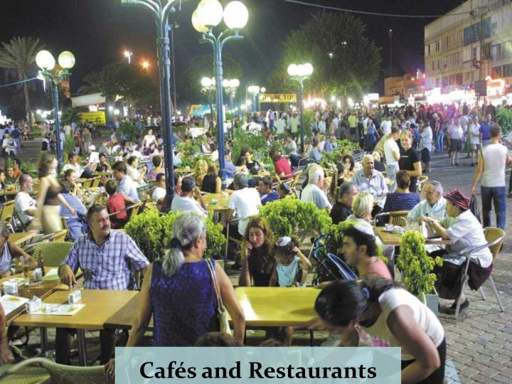 Cafés and Restaurants