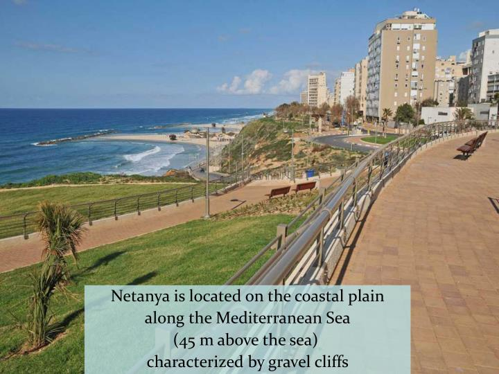 Netanya is located on the coastal plain