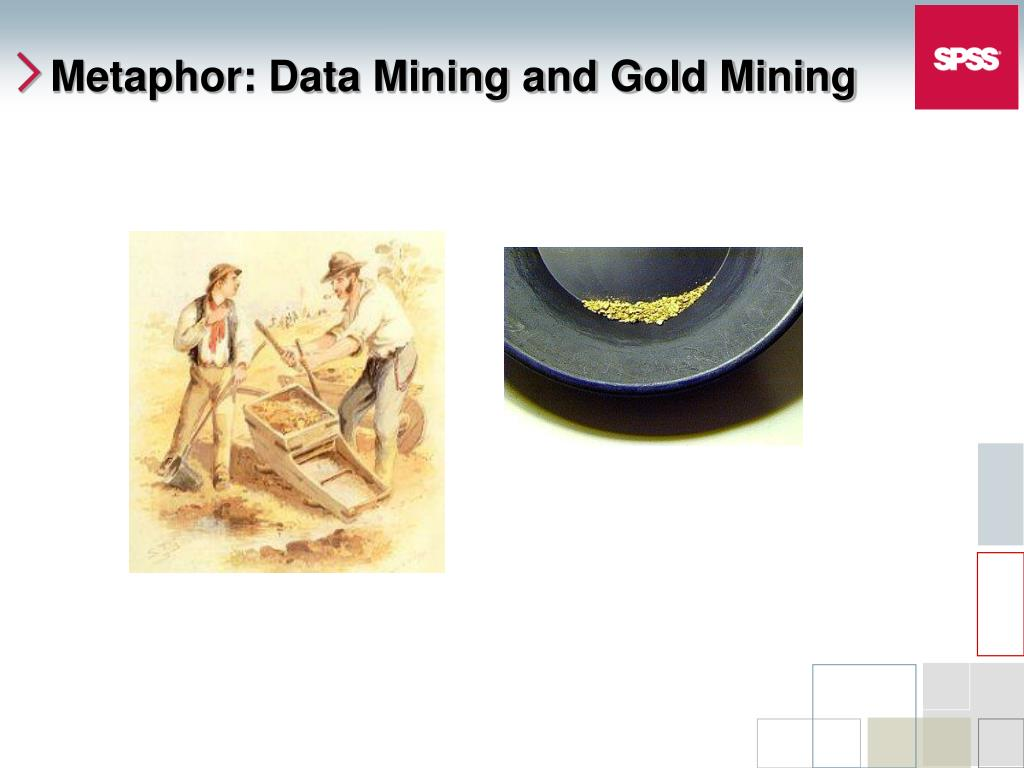 Metaphor: Data Mining and Gold Mining