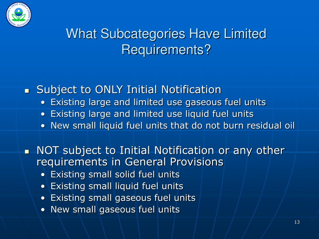 What Subcategories Have Limited Requirements?