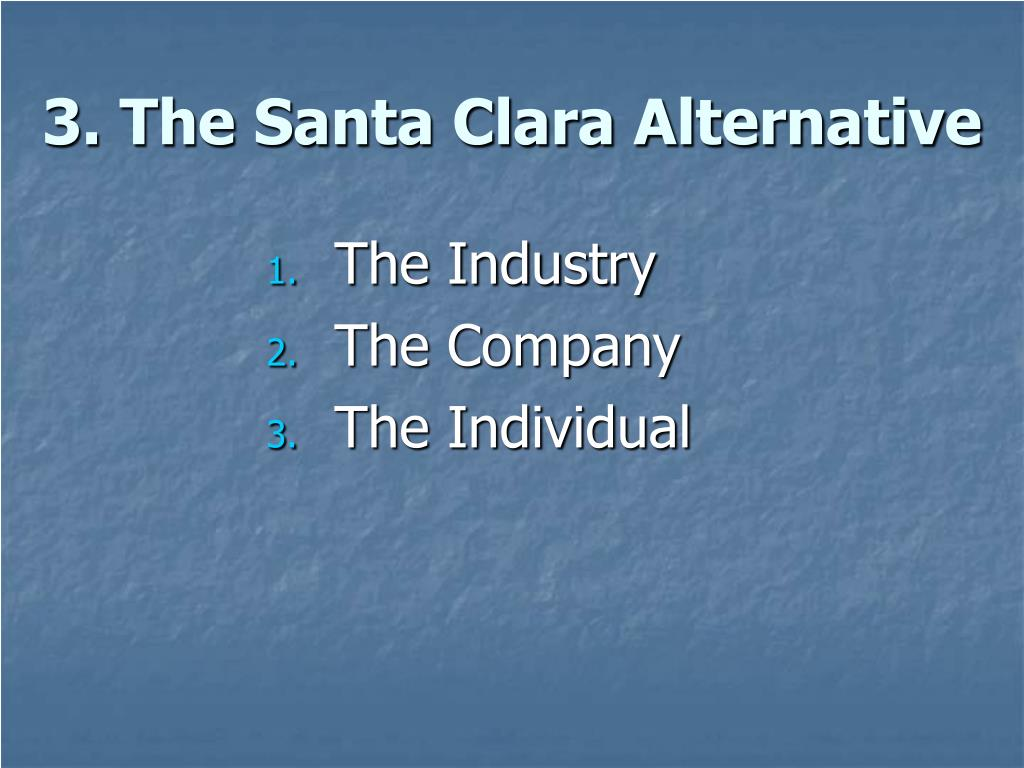 3. The Santa Clara Alternative