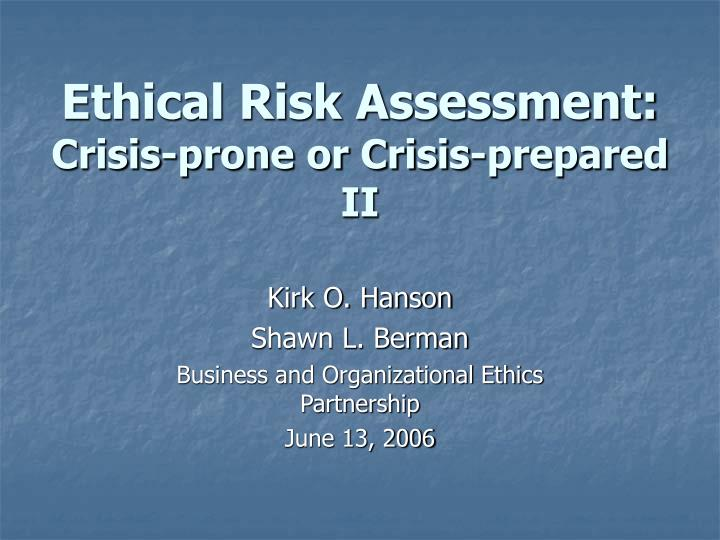 Ethical risk assessment crisis prone or crisis prepared ii l.jpg
