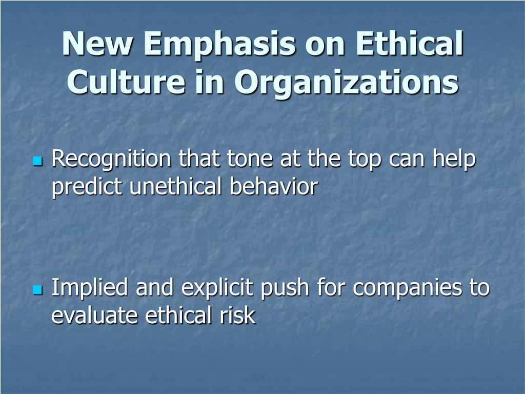 New Emphasis on Ethical Culture in Organizations