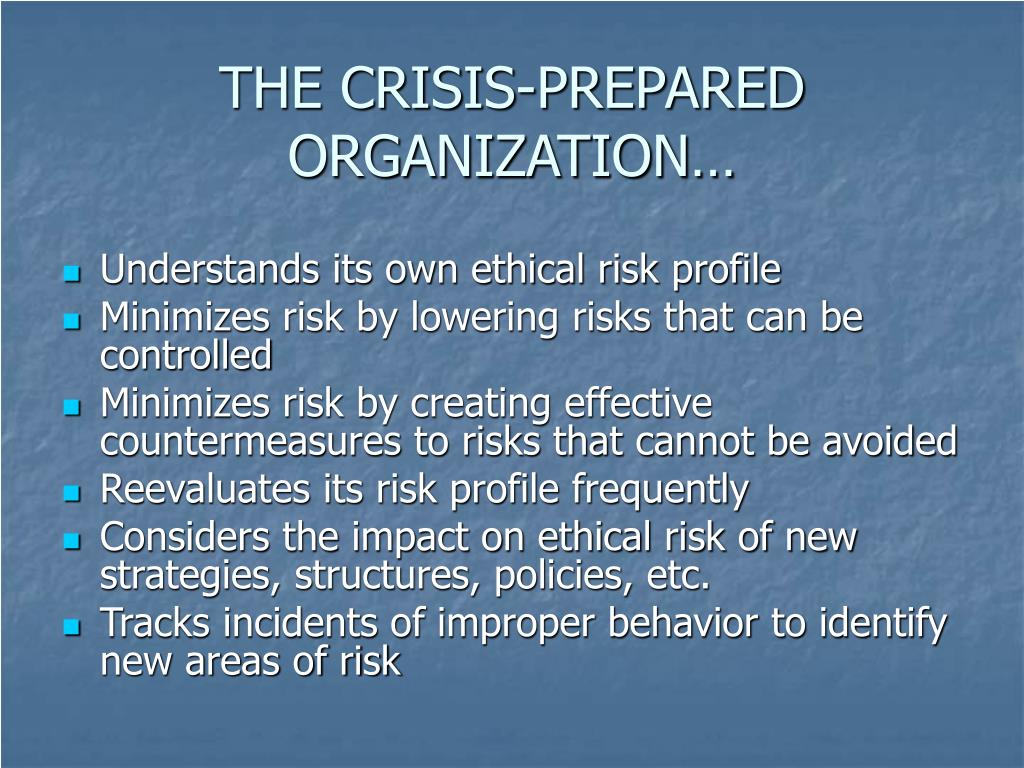 THE CRISIS-PREPARED ORGANIZATION…