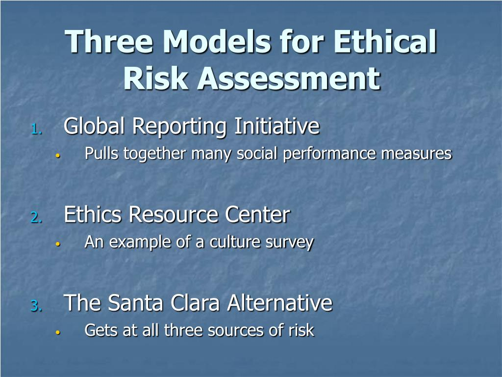 Three Models for Ethical Risk Assessment