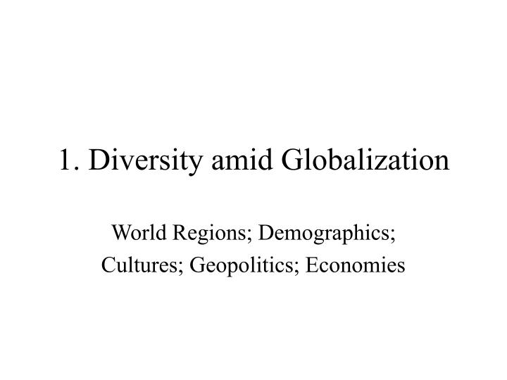 1 diversity amid globalization