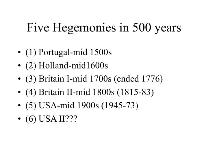 Five hegemonies in 500 years