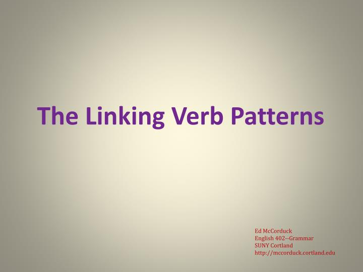 The linking verb patterns l.jpg