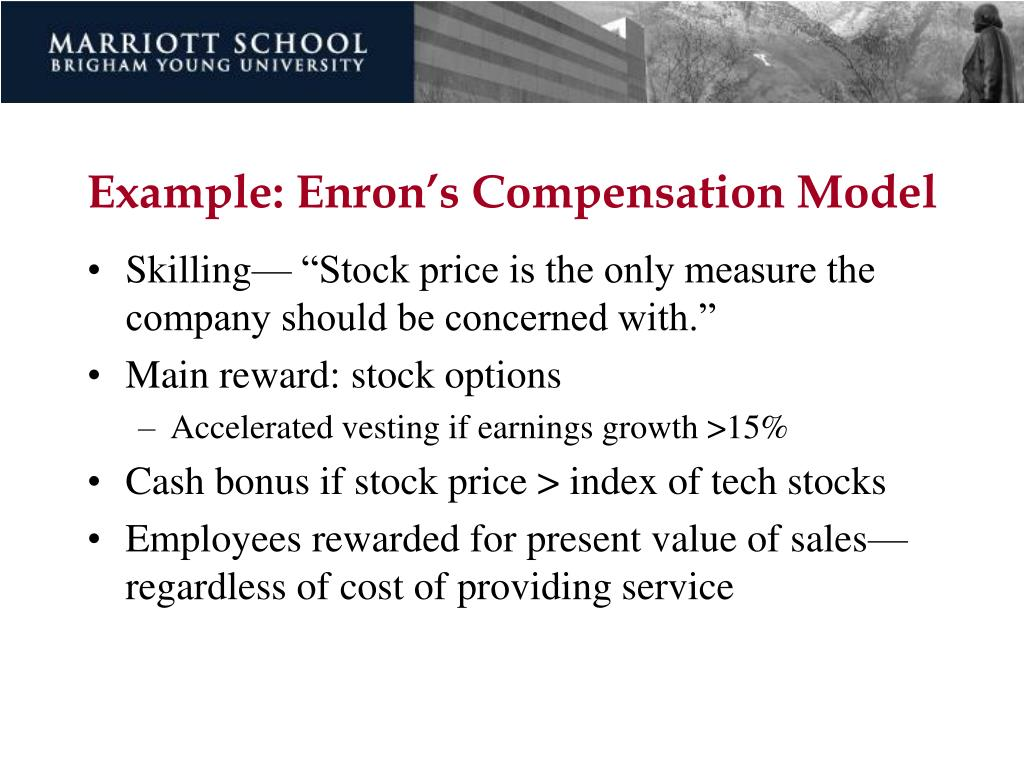 Example: Enron's Compensation Model
