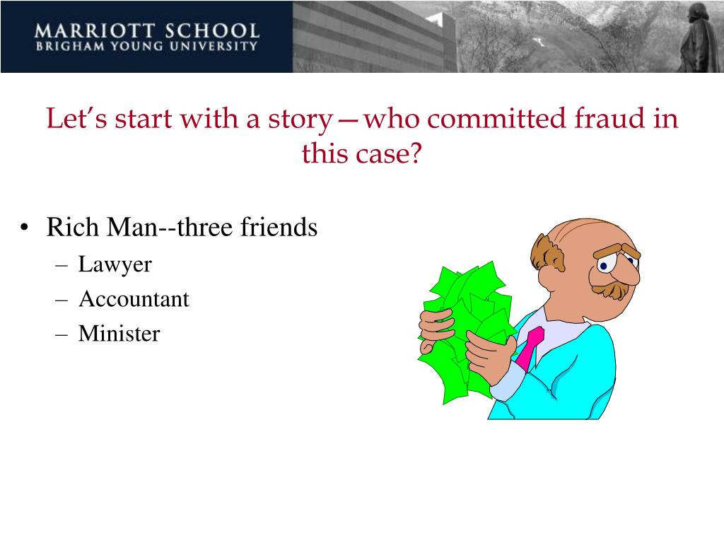 Let's start with a story—who committed fraud in this case?