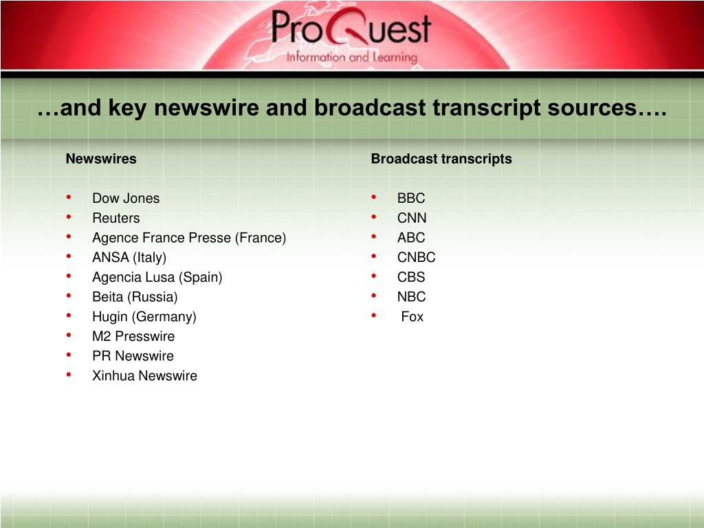 …and key newswire and broadcast transcript sources….