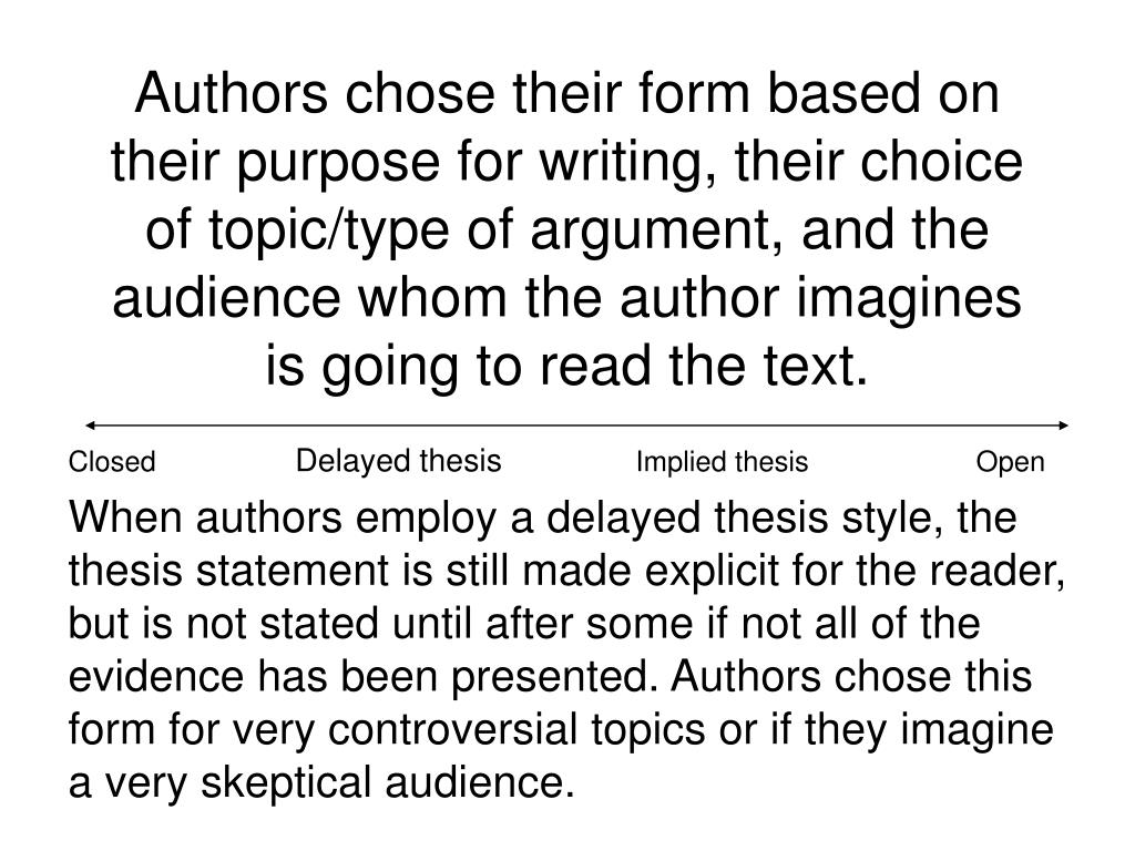 Authors chose their form based on their purpose for writing, their choice of topic/type of argument, and the audience whom the author imagines is going to read the text.