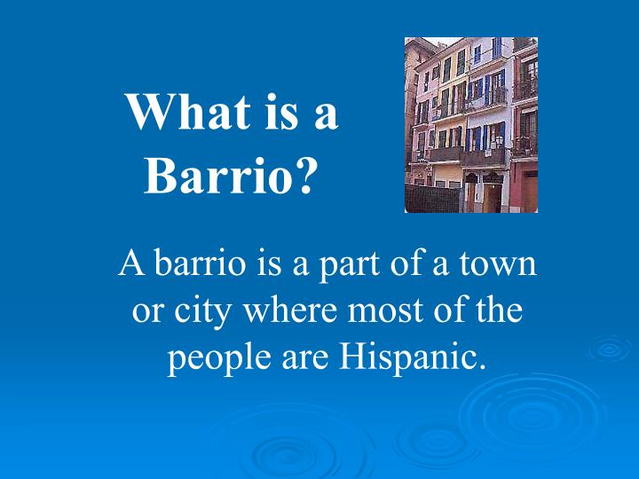What is a Barrio?