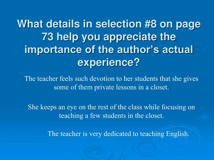 What details in selection #8 on page 73 help you appreciate the importance of the author's actual experience?