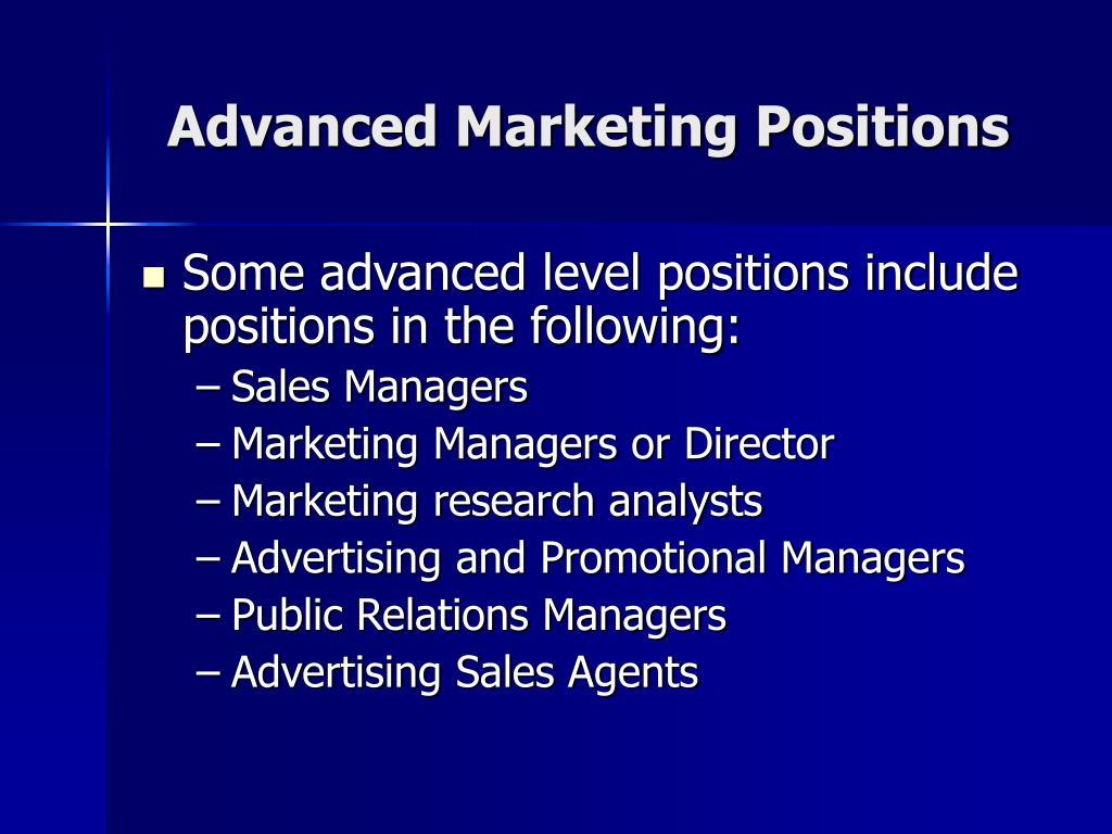 Advanced Marketing Positions