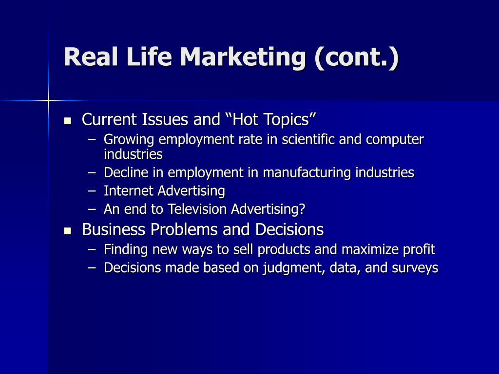 Real Life Marketing (cont.)