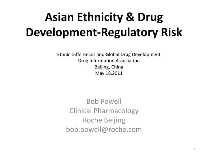 Asian ethnicity drug development regulatory risk
