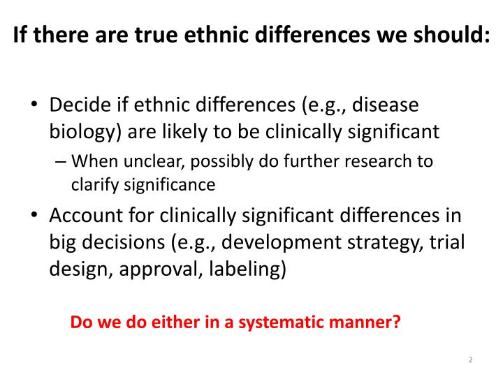 If there are true ethnic differences we should