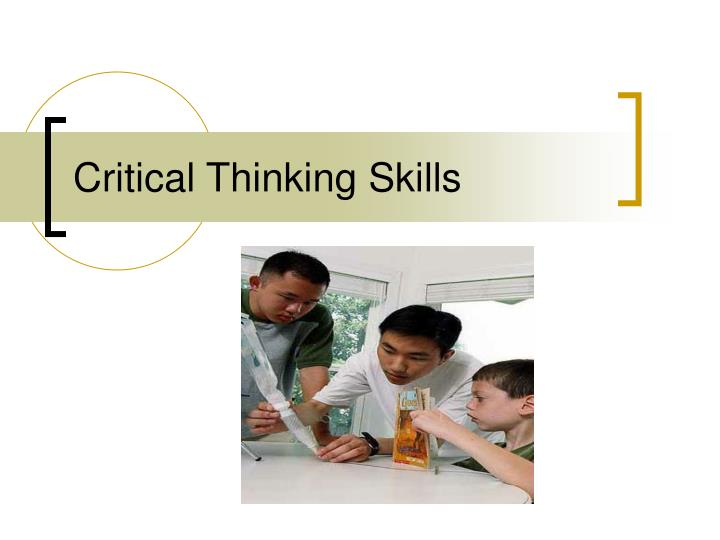 using critical thinking skills Definition of critical thinking skills, why employers value them, and a list of the top critical thinking skills and keywords, with examples.