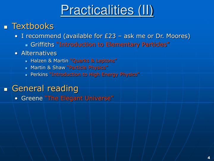Practicalities (II)
