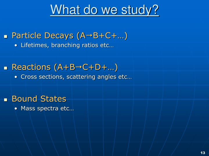 What do we study?