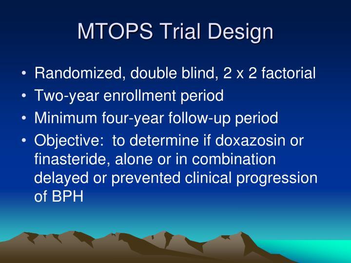 MTOPS Trial Design
