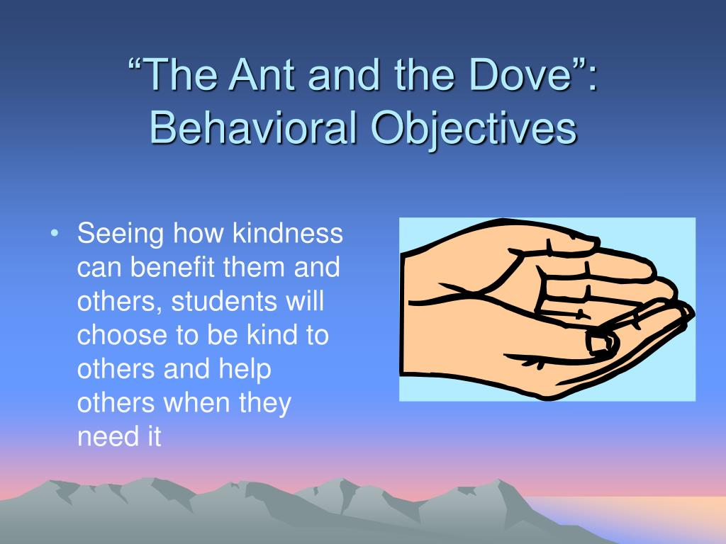 """""""The Ant and the Dove"""": Behavioral Objectives"""