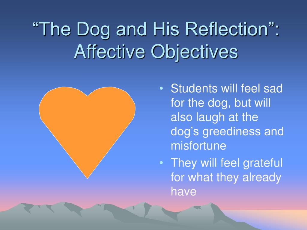 """""""The Dog and His Reflection"""": Affective Objectives"""