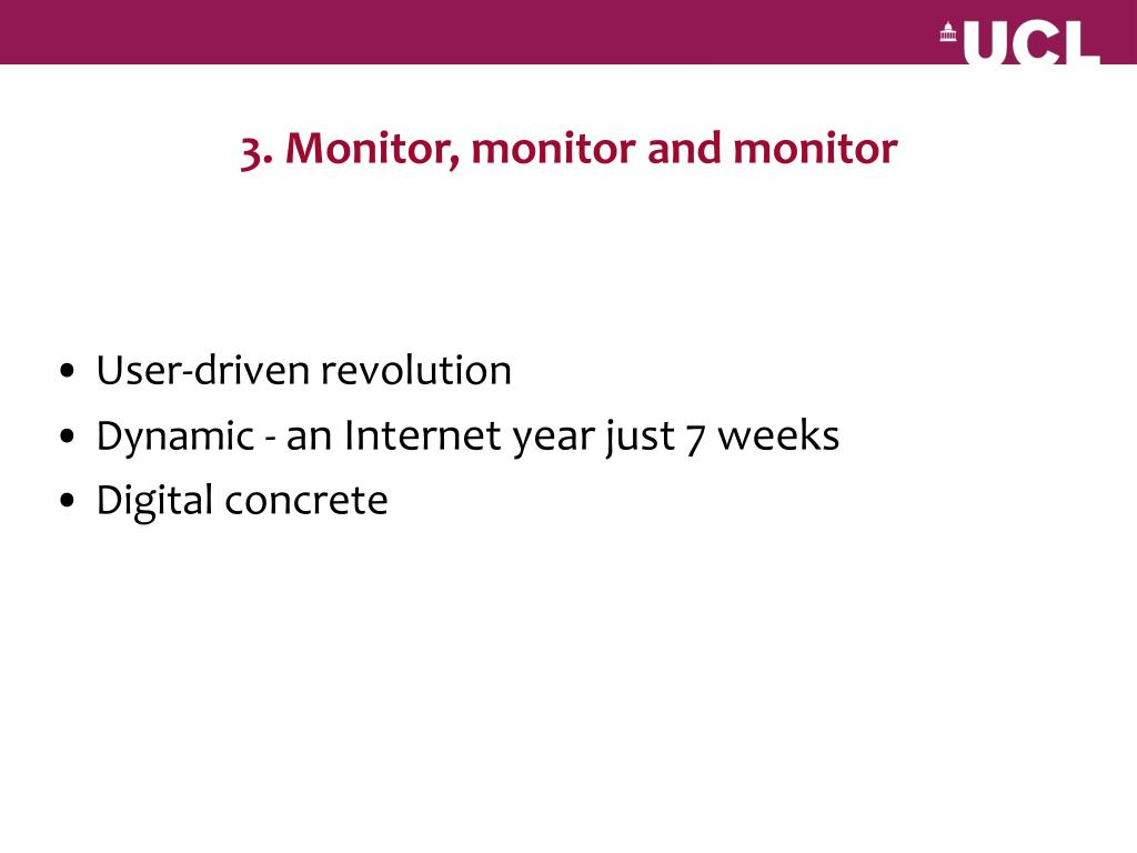3. Monitor, monitor and monitor