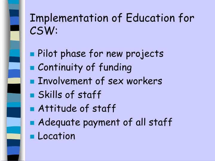 Implementation of Education for    CSW: