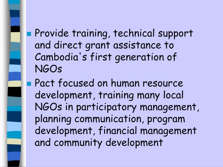 Provide training, technical support and direct grant assistance to Cambodia's first generation of NGOs