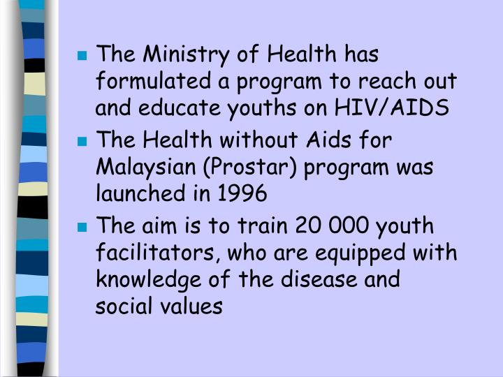 The Ministry of Health has formulated a program to reach out and educate youths on HIV/AIDS
