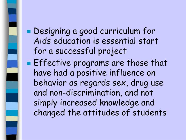 Designing a good curriculum for Aids education is essential start for a successful project