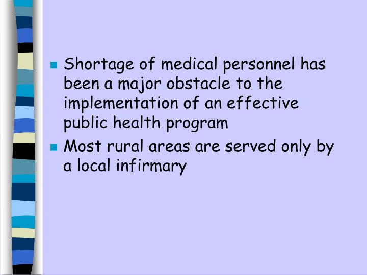 Shortage of medical personnel has been a major obstacle to the implementation of an effective public health program