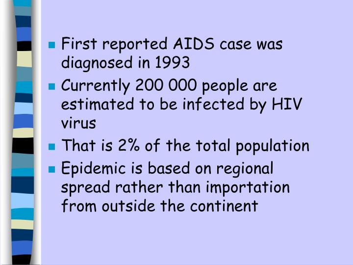 First reported AIDS case was diagnosed in 1993