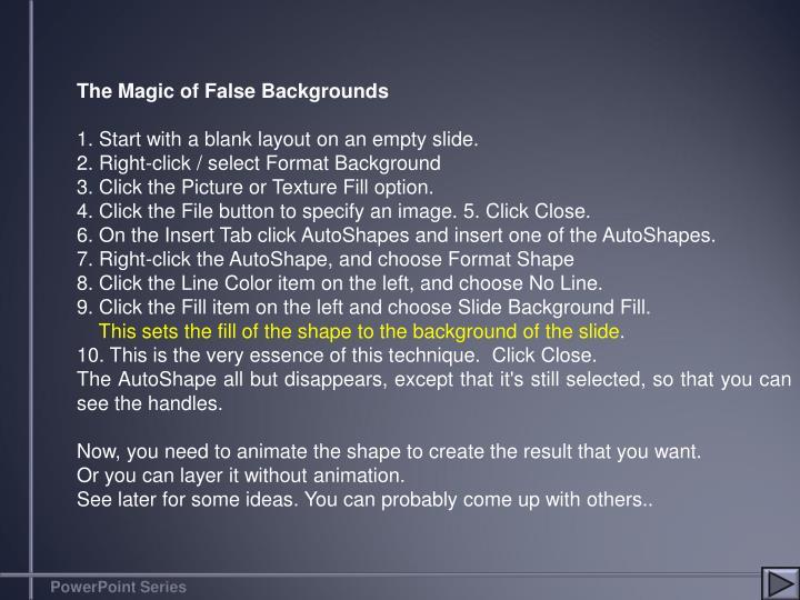The Magic of False Backgrounds