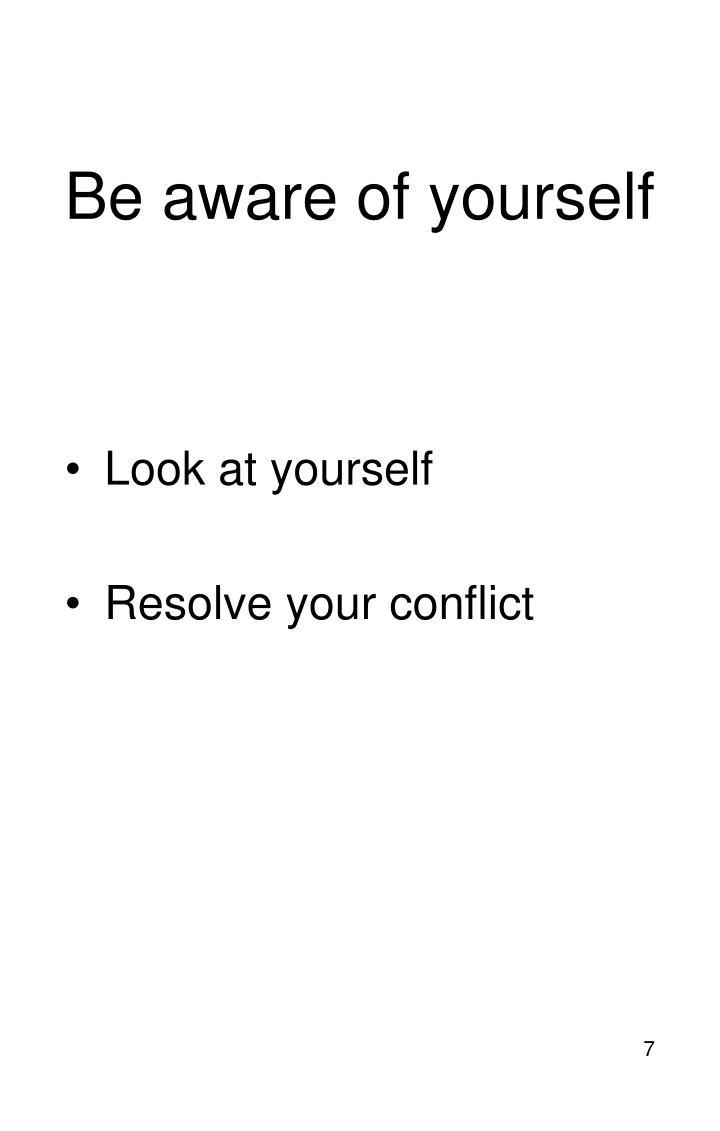 Be aware of yourself