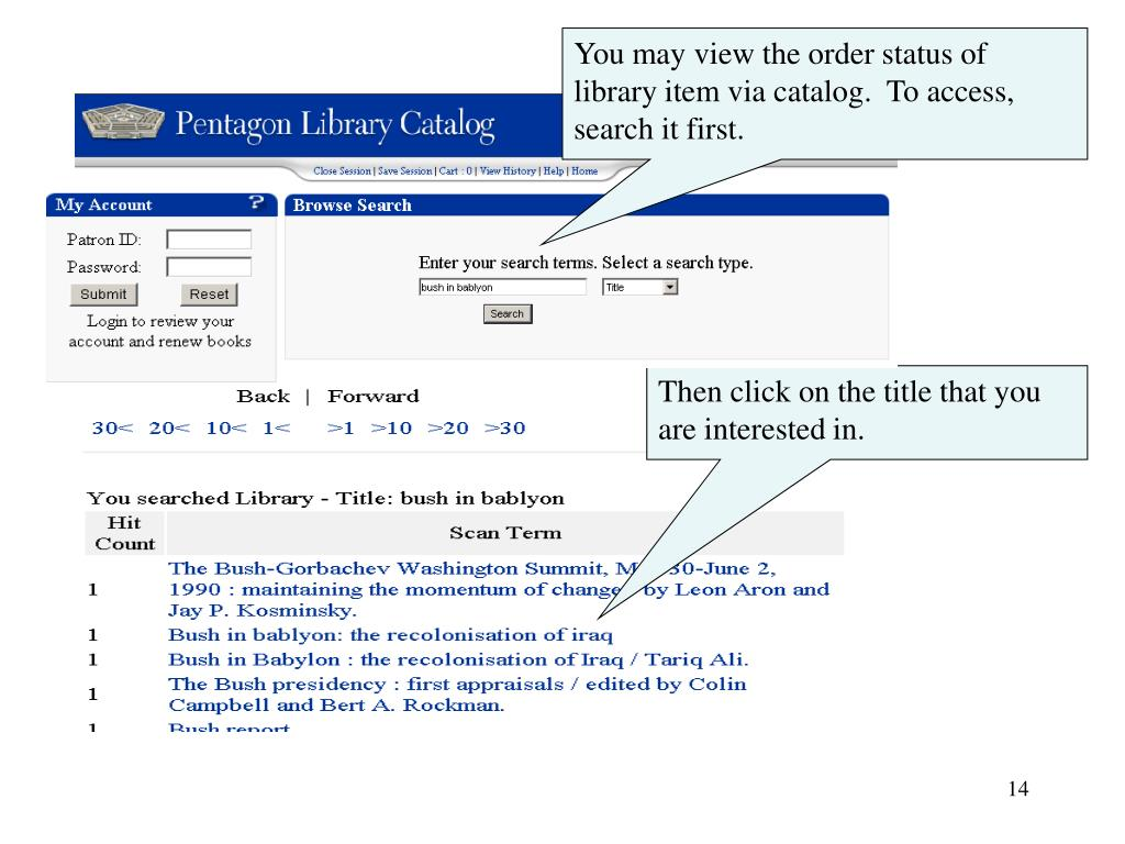 You may view the order status of library item via catalog.  To access, search it first.