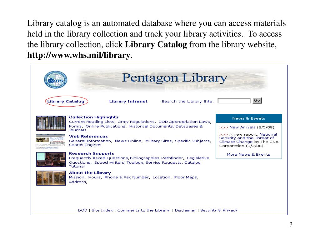 Library catalog is an automated database where you can access materials held in the library collection and track your library activities.  To access the library collection, click
