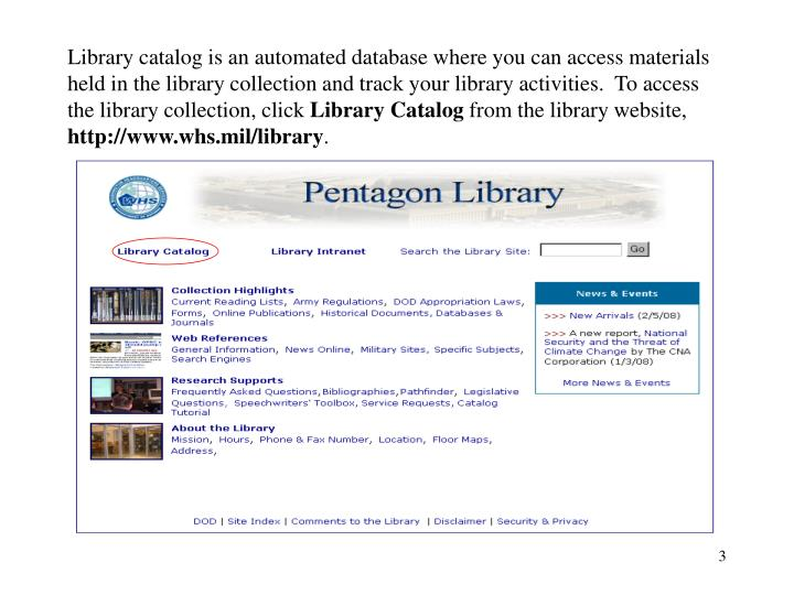 Library catalog is an automated database where you can access materials held in the library collecti...