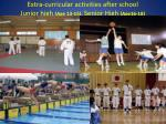 extra curricular activities after school junior high age 13 15 senior high age16 18