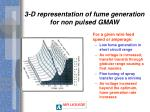 3 d representation of fume generation for non pulsed gmaw