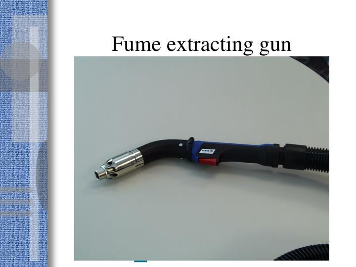 Fume extracting gun
