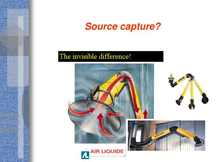 Source capture?
