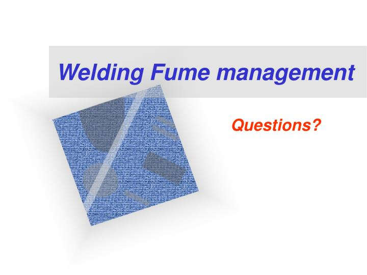 Welding Fume management