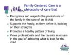 family centered care is a philosophy of care that