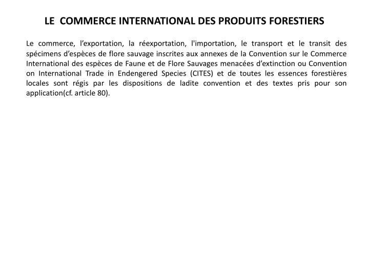 LE  COMMERCE INTERNATIONAL DES PRODUITS FORESTIERS