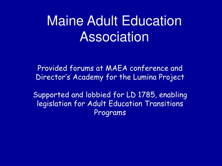 Provided forums at MAEA conference and Director's Academy for the Lumina Project